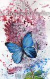Elle : La Comptine Du Papillon (Terminé) cover