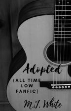Adopted (An All Time Low Fanfic) by theteaandbookaddict