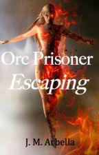 Orc Prisoner: Escaping by JMArbella