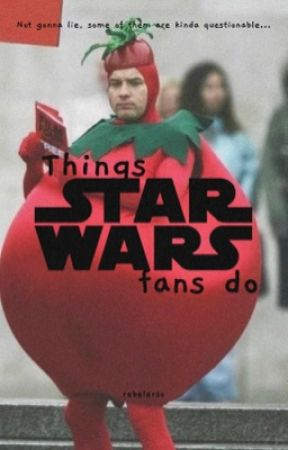 Things Star Wars Fans Do by rebelerso