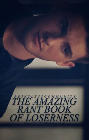 The Amazing Rant Book of Loserness  by pointlesscommunity
