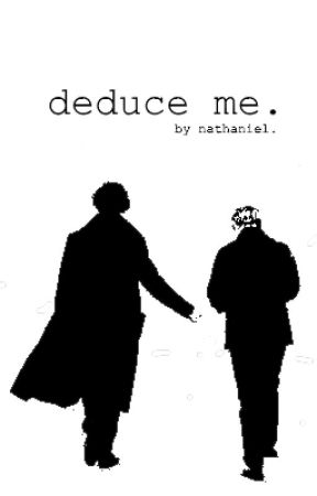 deduce me. by getwholocked