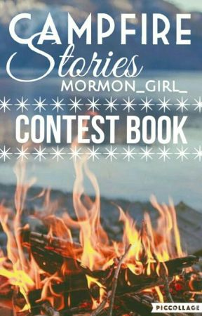 Campfire Stories: Contest Book!  by mormon_girl_