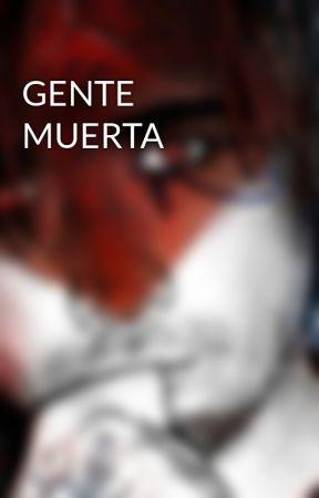 GENTE MUERTA by bizarro