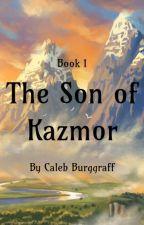The Son of Kazmor by CalebBurggraff
