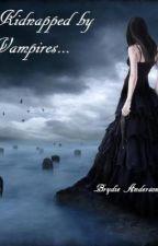 Kidnapped by Vampires by Brydie101