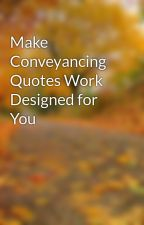 Make Conveyancing Quotes Work Designed for You by middle12calf