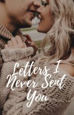 Letters I Never Sent You (✔️/Editing!) by Ssnicks