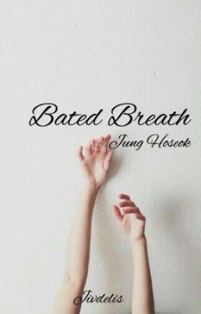 Bated Breath. || Jung Hoseok by jivdelis