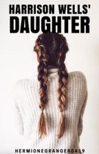 Harrison Wells's Daughter by hermionegranger0419