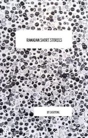Ramadan Short Stories by ash-hrayra