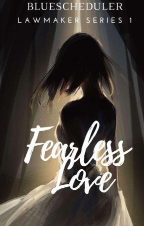 Fearless Love  (ON-GOING) by BlueScheduler
