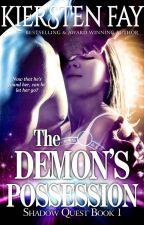 Demon Possession (Shadow Quest Book 1) by KierstenFay