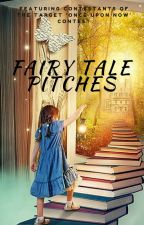 Fairy Tale Pitches (#OnceUponNow Contest) by SallyMason1