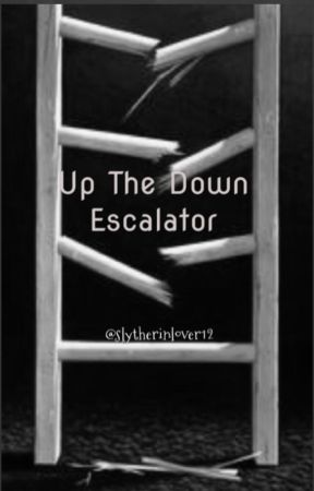 Up The Down Escalator  by slytherinlover12