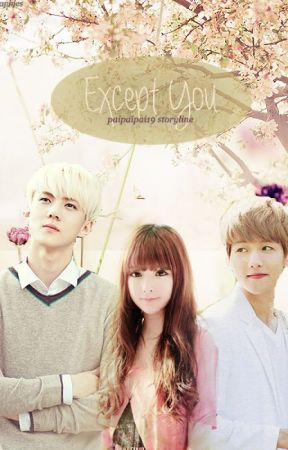 Except You (EXO Fan Fiction) by jeonwonussi