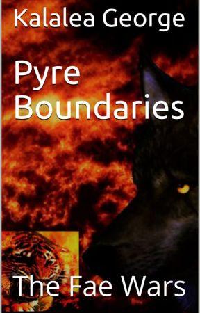Fae Wars: Pyre Boundaries by Kalalea15