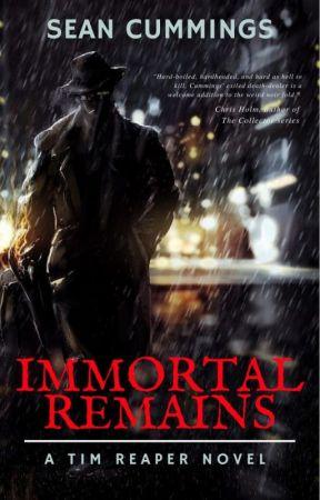 IMMORTAL REMAINS - A TIM REAPER NOVEL by saskatoonistan