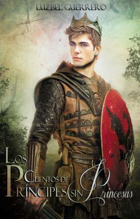 Los Cuentos de Príncipes sin Princesas (Disponible Versión en Papel) by LaJodidaAutora