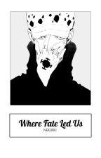 Where Fate Led Us by Nekuru