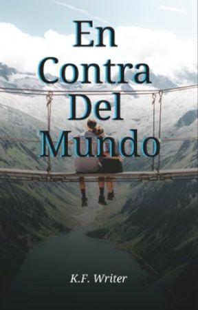 En Contra Del Mundo by Dark_Writer28