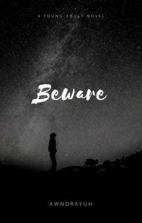 Beware by awndrayuh