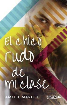 El chico rudo de mi clase |Disponible en fisico y en Epub| by Mocasweet23