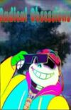 Radical Obsessions (Fresh!Sans x Reader) cover