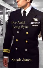 For Auld Lang Syne (Navy Book 1) by Sarahbeth552002