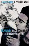 SCHIAVO DELL'OMBRA    JACK FROST X PITCH BLACK    cover