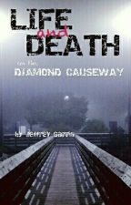 Life and Death on the Diamond Causeway by JeffreyGarris