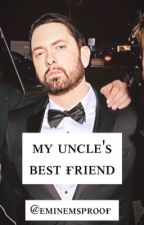 My uncle's best friend (An Eminem Story) by eminemsproof
