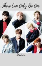 There Can Only Be One ~bts #wattys2019 by 6lackrose