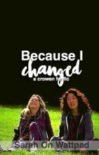 Because I changed [a crowen fanfic] by nacrees