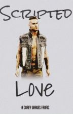 Scripted Love (A Corey Graves Fanfic) by Emii_Orton