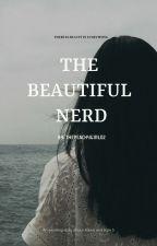 The Beautiful Nerd ✔ by thepeachygirl02