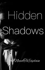 Hidden Shadows by DoINeeedToExplain