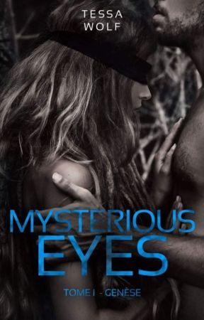 Mysterious Eyes  - Tome 1 : Genèse (Disponible en Broché et Ebook sur Amazon) by TessaWolfFR