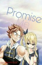 Promise Me (Natsu X Reader) by sweetdaddybgt
