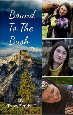 Bound To The Bush (Alaskan Bush People Fan Fiction) by TravyBearNLT