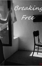 Breaking Free by cheyenne005