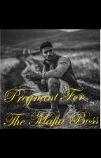 Pregnant For The Mafia Boss by jevv__prince