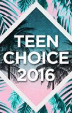 Teen Choice 2016 by TeenChoiceAwardss