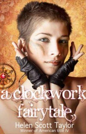 A Clockwork Fairytale: Prologue & Chapter One by HelenScottTaylor