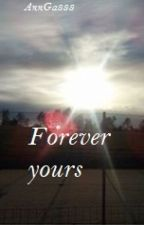 Forever yours - Was passiert nach dem Happy End? by AnnGa888