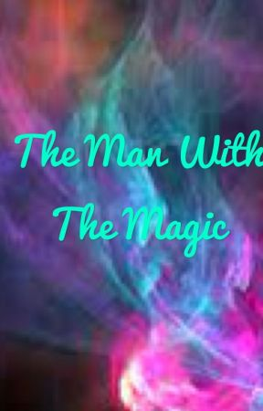 The Man With The Magic by writersblock429