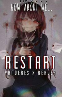 Restart(Yandere X Reader) cover