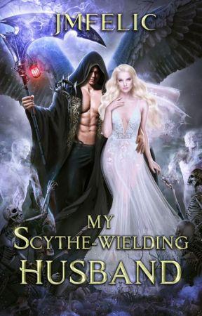 My Scythe-Wielding Husband (Supernatural-Romance) by JMFelic