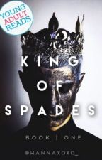 King of Spades |Book 1| by hannaxoxo_