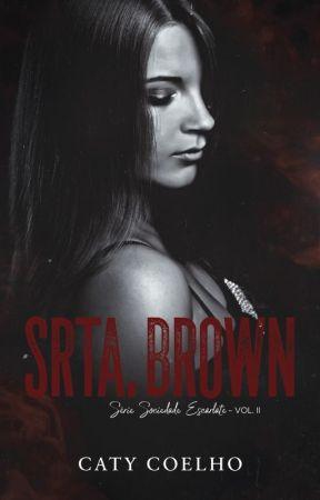 Srta.Brown \ Sociedade Escarlate - Vol. II (DISPONÍVEL ATÉ DIA 23\05) by _Caty_